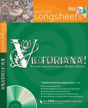 Songsheets: Victoriana!: A Cross-Curricular Song by Matthew Holmes