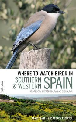 Where to Watch Birds in Southern and Western Spain: Andalucaia, Extremadura and Gibraltar