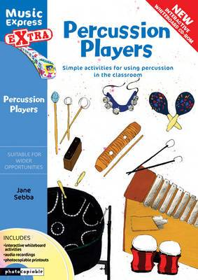 Percussion Players: Simple Ideas for Using Percussion in the Classroom