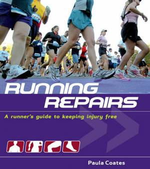 Running Repairs: A Runner's Guide to Keeping Injury Free