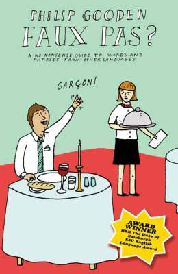 Faux Pas?: A No-nonsense Guide to Foreign Words and Phrases in Everyday Language
