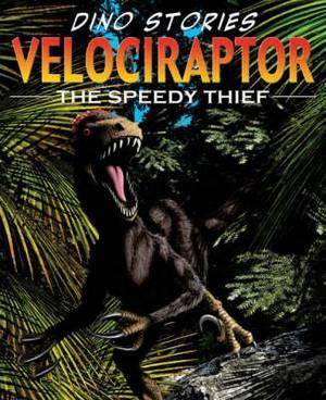 Velociraptor: The Speedy Thief