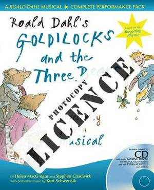 Roald Dahl's Goldilocks and the Three Bears Photocopy Licence: For Private Performances Which Require Photocopying of Material