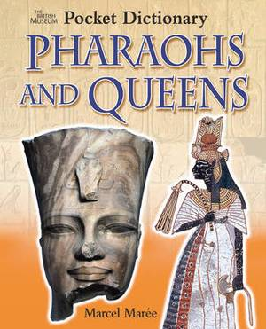The British Museum Pocket Dictionary of Pharaohs and Queens
