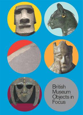 5 British Museum Objects in Focus: The Sutton Hoo Helmet * The Lewis Chessmen * Hoa Hakananai'a * The Rosetta Stone * The Gayer-Anderson Cat:  The Rosetta Stone ,  The Gayer-Anderson Cat ,  The Sutton Hoo Helmet ,  The Lewis Chessmen ,  Hoa Hakananai'a