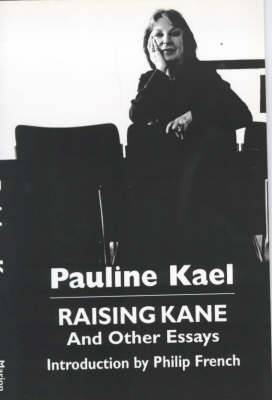 Raising Kane and Other Essays
