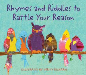 Rhymes and Riddles to Rattle Your Reason
