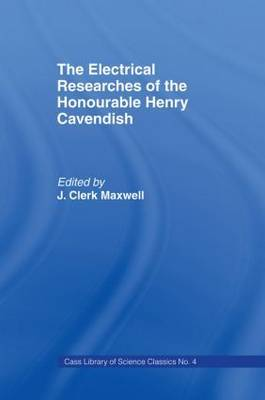 Electrical Researches of the Honorable Henry Cavendish