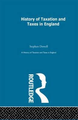 History of Taxation and Taxes in England: Volume 1-4