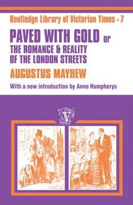 Paved with Gold: The Romance and Reality of the London Street