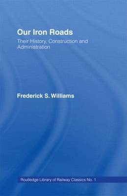 Our Iron Roads: Their History, Construction and Administraton
