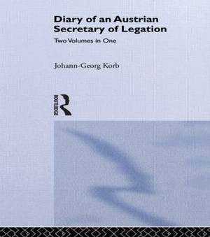 Diary of an Austrian Secretary of Legation at the Court of Czar Peter the Great