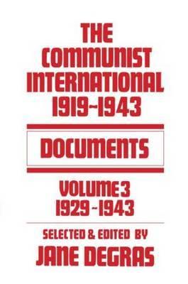 Communist International: Documents, 1919-1943: Volume 3
