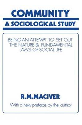 Community: A Sociological Study, Being an Attempt to Set Out Native & Fundamental Laws