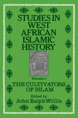 Studies in West African Islamic History: Volume 2: The Evolution of Islamic Institutions: Volume 1: The Cultivators of Islam: Volume 3: The Growth of Arabic Literature