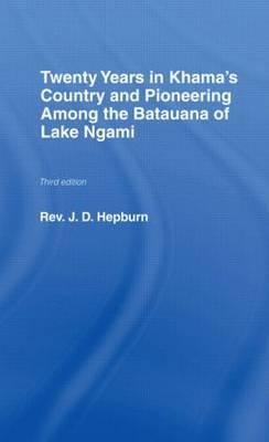 Twenty Years in Khama Country and Pioneering Among the Batuana of Lake Ngami