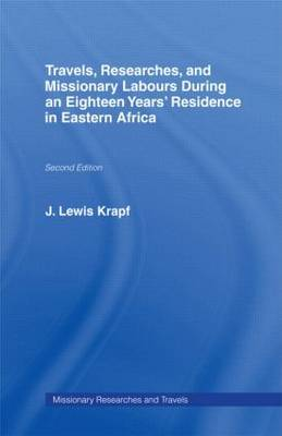 Travels, Researches and Missionary Labours During an Eighteen Years' Residence in Eastern Africa