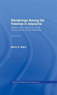 Wanderings Among the Falashas in Abyssinia: Together with Descriptions of the Country and its Various Inhabitants