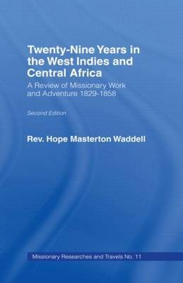 Twenty-Nine Years in the West Indies and Central Africa: A Review of Missionary Work and Adventure, 1829-1858