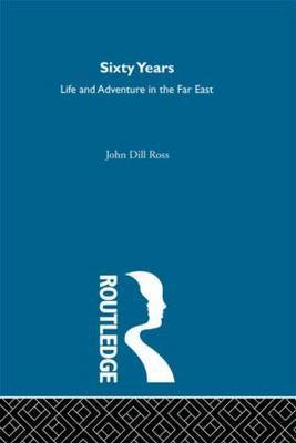 60 Years Life/Adventure: Life and Adventure in the Far East