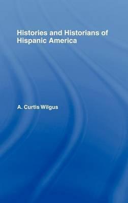 History and Historians of Hispanic America
