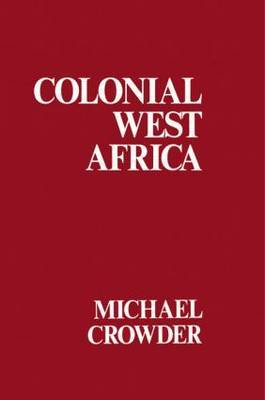 Colonial West Africa: Collected Essays