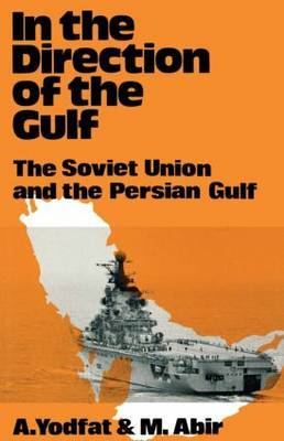 In the Direction of the Persian Gulf: The Soviet Union and the Persian Gulf