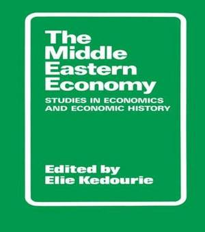 The Middle Eastern Economy: Studies in Economics and Economic History