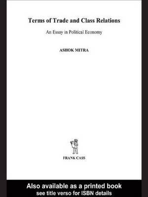 Terms of Trade and Class Relations: An Essay in Political Economy