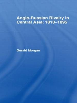 Anglo-Russian Rivalry in Central Asia, 1810-1895