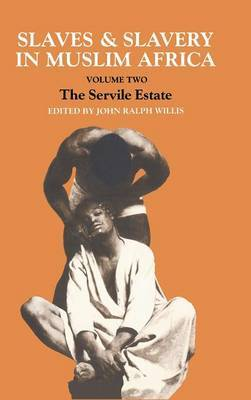 Slaves and Slavery in Africa: Vol 2: The Servile Estate