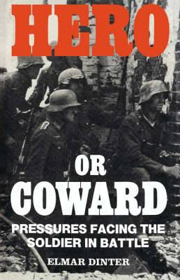 Hero or Coward: Pressures Facing the Soldier in Battle