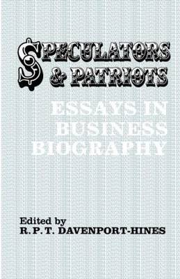Speculators and Patriots: Essays in Business Biography