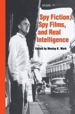 Spy Fiction, Spy Films and Real Intelligence