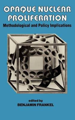 Opaque Nuclear Proliferation: Methodological and Policy Implications