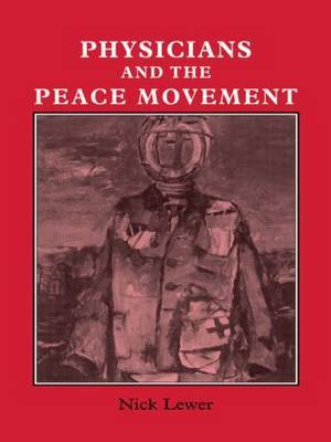Physicians and the Peace Movement: Prescriptions for Hope