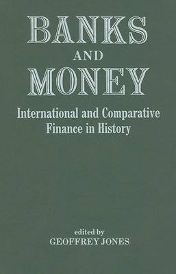 Banks and Money: International Comparative Finance in History