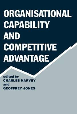 Organisational Capability and Competitive Advantage