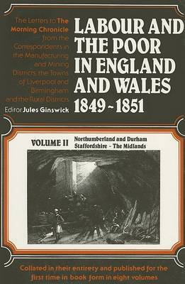 Labour and the Poor in England and Wales, 1849-1851: Northumberland and Durham, Staffordshire, The Midlands