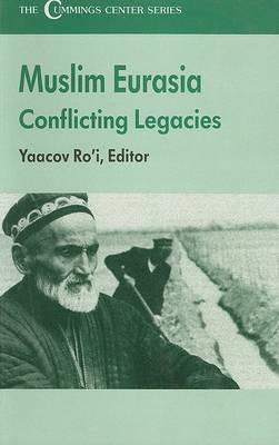 The Muslim Eurasia: Conflicting Legacies
