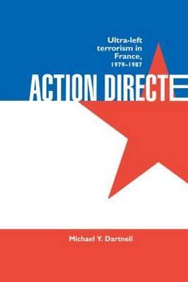 Action Directe: Ultra Left Terrorism in France 1979-1987