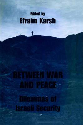 Between War and Peace: Dilemmas of Israeli Security