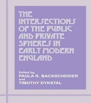 The Intersections of the Public and Private Spheres in Early Modern England