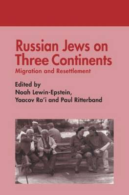 Russian Jews on Three Continents: Emigration and Resettlement