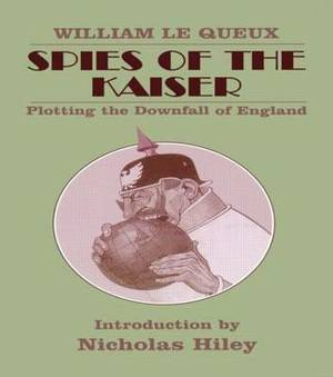 Spies of the Kaiser: Plotting the Downfall of England