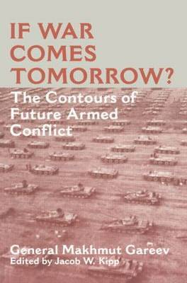If War Comes Tomorrow?: The Contours of Future Armed Conflict