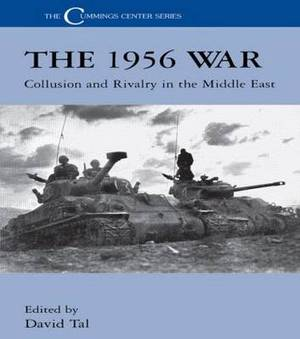 The 1956 War: Collusion and Rivalry in the Middle East