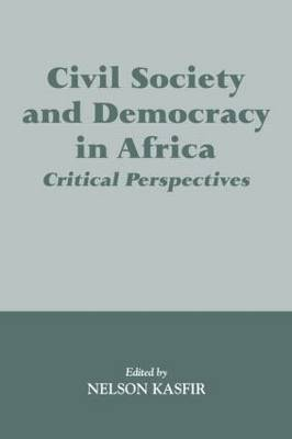 Civil Society and Democracy in Africa: Critical Perspectives