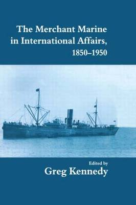 The Merchant Marine in International Affairs, 1850-1950