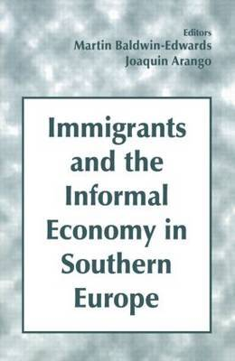 Immigrants and the Informal Economy in Southern Europe